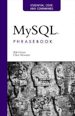 Mysql Phrasebook By Greant, Zak/ Newman, Chris